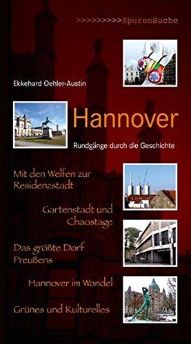 Hannover: Rundgänge durch die Geschichte