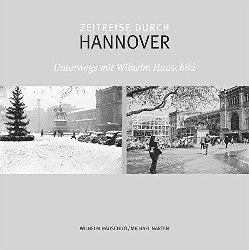 Zeitreise durch Hannover: Unterwegs mit Wilhelm Hauschild
