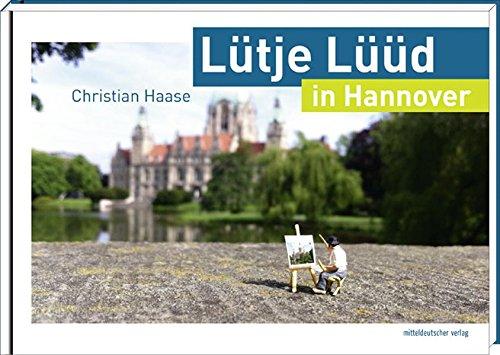 Lütje Lüüd in Hannover: Bildband